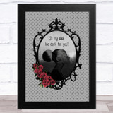 Gothic Is My Soul Too Dark For You Home Wall Art Print