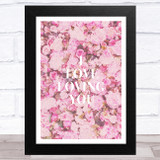 I Love Loving You Pink Floral Home Wall Art Print