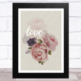 Flowers And Word Love Home Wall Art Print