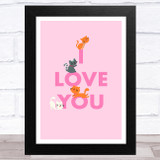 I Love You Cats Pink Home Wall Art Print