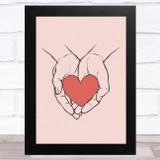 Hands Holding Heart Home Wall Art Print