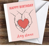 Hands Holding Heart Romantic Personalised Birthday Card
