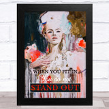 Renaissance Humour Lady When You Fit In You Do Not Stand Out Wall Art Print