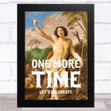 Renaissance Humour John The Baptist One More Time Funny Eccentric Wall Art Print