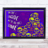 Quote On The Inside We Are All The Same Skulls Retro Gothic Wall Art Print