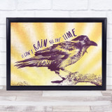 Quote It Can't Rain All The Time Crow Sun Rays Gothic Wall Art Print