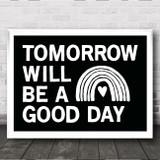 Captain Tom Tomorrow Will Be Rainbow Large Type Black & White Wall Art Print