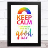 Captain Tom Keep Calm Tomorrow Will Be A Good Day Rainbow Wall Art Print
