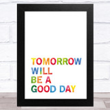 Captain Tom Tomorrow Will Be A Good Day Rainbow Letters Statement Wall Art Print