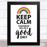 Captain Tom Keep Calm Tomorrow Will Be A Good Day Statement Wall Art Print