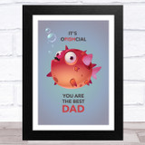 Funny Official Best Dad Fish Dad Father's Day Gift Wall Art Print