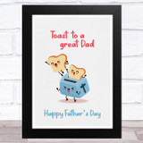 Funny Toast To A Great Dad Dad Father's Day Gift Wall Art Print