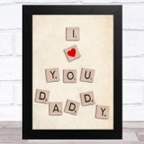 I Love You Daddy Wooden Word Tiles Effect Dad Father's Day Gift Wall Art Print
