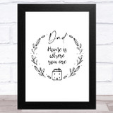 Home Is Where You Are Dad Dad Father's Day Gift Wall Art Print