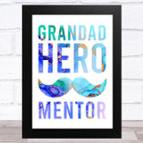 Moustache Grandad Hero Mentor Typographic Dad Father's Day Gift Wall Art Print