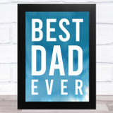 Best Dad Ever Blue Typographic Print Dad Father's Day Gift Wall Art Print
