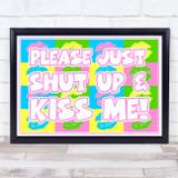 Please Just Shut Up & Kiss Me Pop Art Wall Art Print