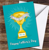 The Worlds Best Dad Trophy Any Year Personalised Father's Day Greetings Card