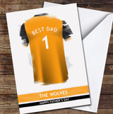 Wolverhampton Wanders Top Best Dad Personalised Father's Day Greetings Card