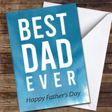 Best Dad Ever Blue Typographic Personalised Father's Day Greetings Card