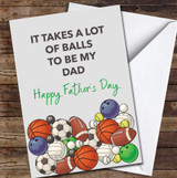 Funny Takes A Lot Of Balls Personalised Father's Day Greetings Card