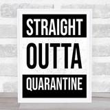 Straight Outta Quarantine Lockdown Wall Art Print