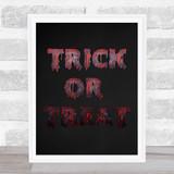 Trick Or Treat Grey Chalk Blood Wall Art Print