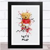 Teddy bear Football Lets Play Watercolour Splatter Wall Art Print