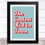 Typography The Coolest Kid In Town Funky Text Wall Art Print