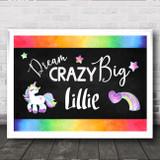 Dream Crazy Big Rainbow Chalk Unicorn Any Name Personalised Wall Art Print