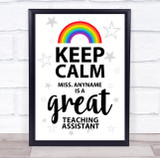 Rainbow Keep Calm Personalised Great Teaching Assistant Wall Art Print