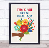 Thank You For Being Great Teacher Flowers Personalised Wall Art Print