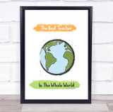 The Best Teacher In The Whole World Earth Personalised Wall Art Print