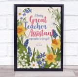 A Truly Great Teaching Assistant Flowers Personalised Wall Art Print