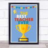 The Best Teacher Ever Gold Trophy Medal Personalised Wall Art Print