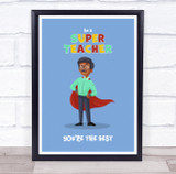 Super Teacher You Are The Best Brown Personalised Wall Art Print