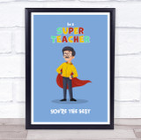 Super Teacher You Are The Best White Personalised Wall Art Print