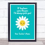 If Teachers Were Flowers Cute Daisy Personalised Wall Art Print