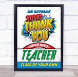 Super Hero Teacher Thank You Personalised Wall Art Print