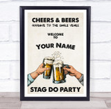 Cheers And Beers Welcome Stag Do Men With Alcohol Personalised Event Party Sign
