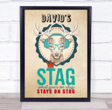 Hipster What Goes On Stag Do Personalised Event Occasion Party Decoration Sign