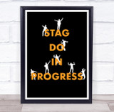 Stag Do In Progress Silhouette Dancing People Personalised Event Party Sign