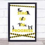 Stag Do In Progress Caution Tape Stick Men Personalised Event Party Sign