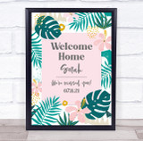 Welcome Home Tropical Floral Botanical Personalised Event Party Decoration Sign