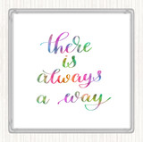 There Is Always A Way Rainbow Quote Coaster