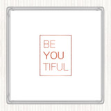 Rose Gold Be You Tiful Quote Coaster