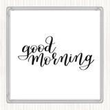 White Black Good Morning Quote Coaster