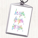 Be You For You Rainbow Quote Keyring