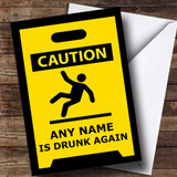 Caution Drunk Again Insulting Funny Customised Birthday Card