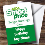 Funny Joke Asda Smart Price Spoof Customised Birthday Card